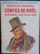 Charles Dickens - Contes De Noël / M. Scrooge - Les Carillons  - Bibliothèque De La Jeunesse - ( 1948 ) . - Bücher, Zeitschriften, Comics