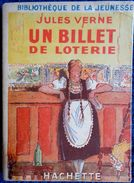 Jules Verne - Un Billet De Loterie - Bibliothèque De La Jeunesse - ( 1948 ) - Illustrations : André Pécoud . - Bücher, Zeitschriften, Comics
