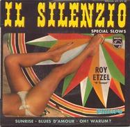 45 TOURS ROY ETZEL PHILIPS 423575 IL SILENZIO / SUNRISE / BLUES D AMOUR / OH WARUM - Compilations