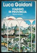 LUCA  GOLDONI   VIAGGIO  IN  PROVINCIA         PAG. 235 - Novelle, Racconti