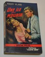 Fleuve Noir Spécial Police, Une Ile Pour Mourir, Roger Vilard - Fleuve Noir