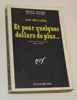 Série Noire, Joe Millard, Et Pour Quelques Dollars De Plus - Série Noire