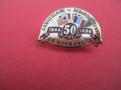 Pin's/ Anniversaire Du Débarquement En Normandie/50 Ans / 1944-1994/   1994        MED163 - Medaillen & Ehrenzeichen