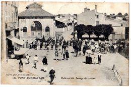 PONT-DU-CHATEAU HALLE AU BLE PASSAGE DE TROUPES - Pont Du Chateau