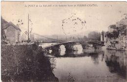 Le Pont De La Balme Et Les Batteries Basses De Pierre Chatel - Autres Communes