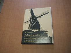 Zonnebeke /: De Westhoekmolen, Een Achtkantige Bovenkruier Te Zonnebeke - Bücher, Zeitschriften, Comics