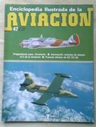 Fascículo Enciclopedia Ilustrada De La Aviacion. Número 47. 1982. Editorial Delta. Barcelona. España - Aviación