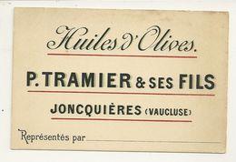 84 JONCQUIERES CARTE DE VISITE PUBLICITE HUILES OLIVES TRAMIER FILS VAUCLUSE - Cartes De Visite