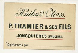 84 JONCQUIERES CARTE DE VISITE PUBLICITE HUILES OLIVES TRAMIER FILS VAUCLUSE - Cartoncini Da Visita