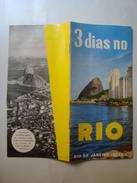 3 DIAS NO RIO DE JANEIRO - BRAZIL, 1952 APROX. 24 PAGES. BRAZILIAN TEXT. B/W PHOTOS. - Dépliants Touristiques