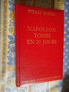 NAPOLEON TOMBE EN 20 JOURS Par PIERRE SERVAL Librairie Academique PERRIN 1984 - Histoire