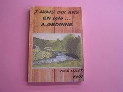 J´ AVAIS 10 ANS EN 1946 à GEDINNE Culot José Régionalisme Ardenne Histoire Réçits Vie Rurale Sport Guerre Football - Belgium