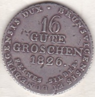 HANNOVER . 16 Gute Groschen 1826, Georg IV , En Argent, KM# 138 - Small Coins & Other Subdivisions