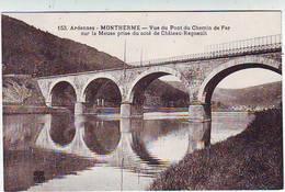 08 . MONTHERME . VUE DU PONT DU CHEMIN DE FER Sur La Meuse Prise Du Cote De CHATEAU REGNAULT . - Montherme