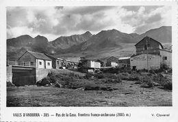 ANDORRE- VALLS ANDORRA- PAS DE LA CASA  -FRONTIERE - Andorra