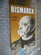 BISMARCK Par LOTHAR GALL Editions FAYARD 1984 - Biographie