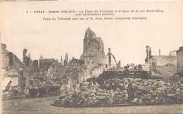 Arras Guerre 1914-1915 La Place Du Tribunal Et Le Haut De La Rue Saint-Géry Sont Entièrement Détruits - Guerre 1914-18