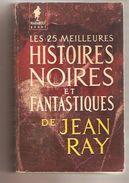 LES 25 MEILLEURES HISTOIRES NOIRES ET FANTASTIQUES DE JEAN RAY - Bibliothèque Marabout  Géant N° G 114 - 1961 - Fantastic