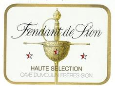 Rare // Etiquette // Fendant De Sion, Cave Dumoulin Frères, Sion, Valais  // Suisse - Etiquettes