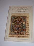 Enluminure Romane En Hainaut De Lucy Tondreau.Wallonie Art Et Histoire.Edition Duculot Gembloux. - Belgique