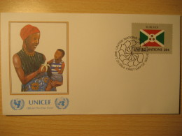 BURUNDI New York 1984 FDC Cancel UNICEF Cover UNITED NATIONS UN NY Flag Series Flags Ancient Bindariye - Burundi