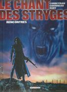 "LE CHANT DES STRYGES  "" RENCONTRES ""  - CORBEYRAN / GUERINEAU / RUVY - E.O. MAI 2003  DELCOURT - Chant Des Stryges, Le"