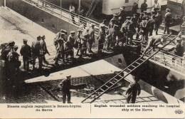GUERRE 14-18 Blessés Anglais Regagnant Le Bâteau-Hôpital Du HAVRE - Guerra 1914-18