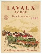 Rare // Etiquette // Lavaux Rouge 1945 E.Léderrey Grandvaux,Vaud // Suisse - Etiquettes