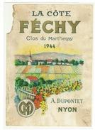 Rare // Etiquette // Féchy 1944, Clos Du Martheray, A.Dupontet,Nyon, Vaud  // Suisse - Etiquettes
