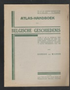 ATLAS-HANDBOEK VAN BELGISCHE GESCHIEDENIS DOOR RONDOU EN MIGNON - 1939 (OB 007) - Books, Magazines, Comics