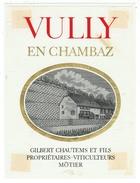 Rare // Etiquette // Vully, En Chambaz, Gilbert Chautem Et Fils, à Môtier // Suisse - Etiquettes