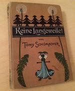 Keine Langeweile !  Von Tony Schumacher - 1900 - Stuttgart - Livres, BD, Revues