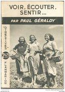 Voir, Ecouter, Sentir .... Par PAUL GERALDY - Flammarion - Boeken, Tijdschriften, Stripverhalen