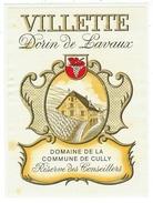 Rare // Etiquette // Villette, Dorin De Lavaux, Domaine De La Commune De Cully,Vaud // Suisse - Etiquettes
