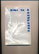 Livre  Bibi La Tendresse ( Histoire De Chat ) + Son Marque Page ( RARE  Tirage 200 Exemplaire ) - Poetry