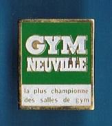 PIN´S //  ** GYM NEUVILLE ** LA PLUS CHAMPIONNE DES SALLES DE GYM ** ALÈS ** EN CÉVENNES ** - Weightlifting