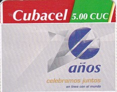 TARJETA DE CUBA 20 AÑOS CELEBRAMOS JUNTOS DE 5 CUC (CUCACEL) - Cuba