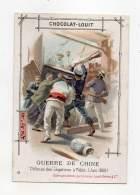 Chromo - Chocolat Louit - Guerre De Chine - Défense Des Légations à Pékin - Juin 1900 - Louit