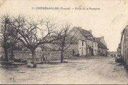 Cp 23 CHENERAILLES Place De La Fontaine / Habitations  ( Au Dos Adr GUET LAVAVEIX Signé Marie Labressière ) - Chenerailles
