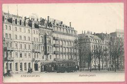 67 - STRASSBURG - STRASBOURG - Bahnhofplatz - Place De La Gare - Tram - Tramway - Strassenbahn - Strasbourg