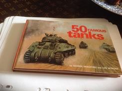 Livre 50 Tanks Famous By George Bradford And Len Morgan - Armée Britannique