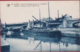 AALST  ALOST Pont Du Chemin De Fer Sur La Dendre - Brug Van Den Yzerenweg Over De Dender Peniche Binnenschip Barge Schip - Aalst