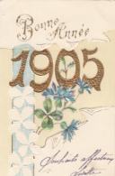 MILLESIME     1905         CARTE EN RELIEF  ET DOREE - Nieuwjaar