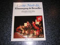 CETTE NUIT L' OMMEGANG DE BRUXELLES Régionalisme Brabant Folklore Belge Belgique Traditions - Belgique