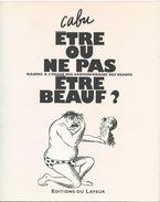 Cabu Etre Ou Ne Pas être Beauf Editions Du Layeur 2007 EO - Cabu