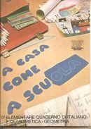 A Casa Come A Scuola 1974 Rino Fabbri Editore  Quinta Elementare Quaderno Di Italiano E Di Aritmetica  QUADERNO - Enfants