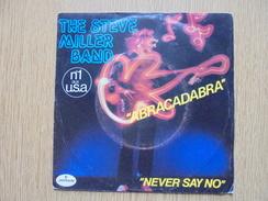 Disque Vinyle 45 Tours THE STEVE MILLER BAND Abracadabra/Never Say No - Rock