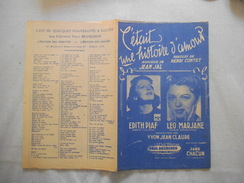 C'ETAIT UNE HISTOIRE D'AMOUR EDITH PIAF LEO MARJANE PAROLES HENRI CONTET MUSIQUE JEAN JAL 1943 - Scores & Partitions