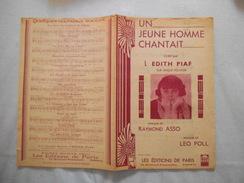 UN JEUNE HOMME CHANTAIT EDITH PIAF PAROLES RAYMOND ASSO MUSIQUE LEO POLL MCMXXXVII - Partitions Musicales Anciennes
