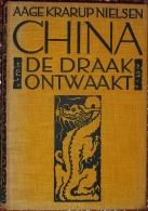 China, De Draak Ontwaakt, Door Aaage Krarup Nielsen, Vertaald Door C.L. Bienfait, 1928 Met 68 Foto's & Kaart, 206 Pa - Books, Magazines, Comics